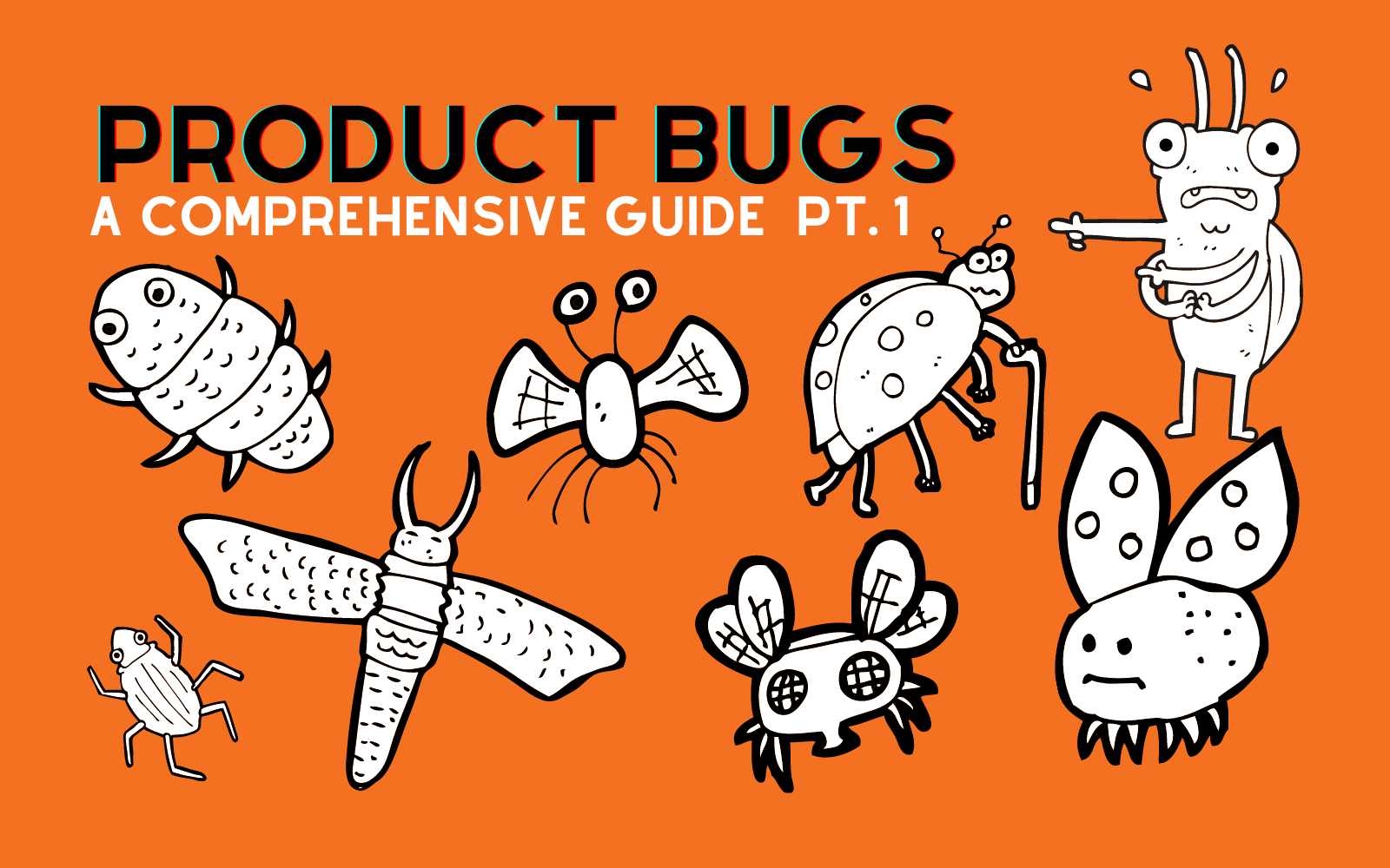 Product Bugs: A Comprehensive Guide - Part 1