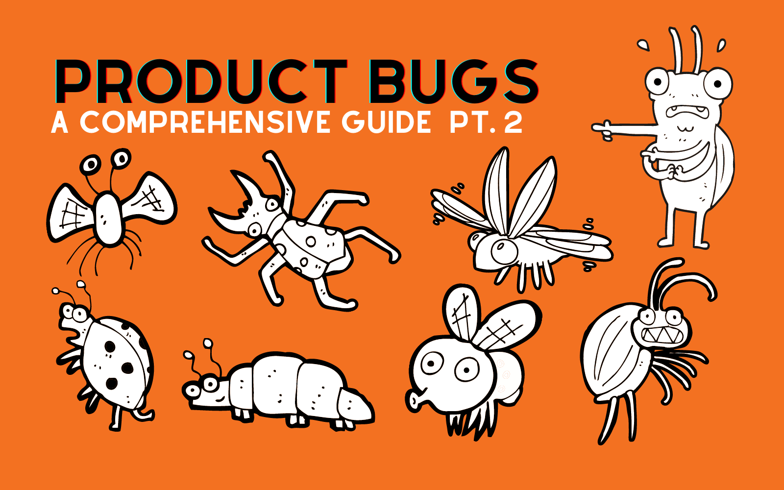 Product Bugs: A Comprehensive Guide – Part 2