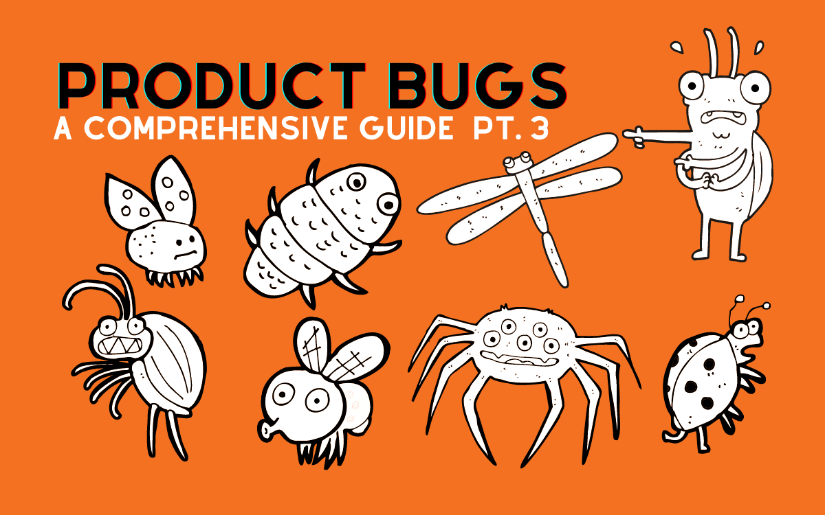 Product Bugs: A Comprehensive Guide - Bug Reporting [Part 3]