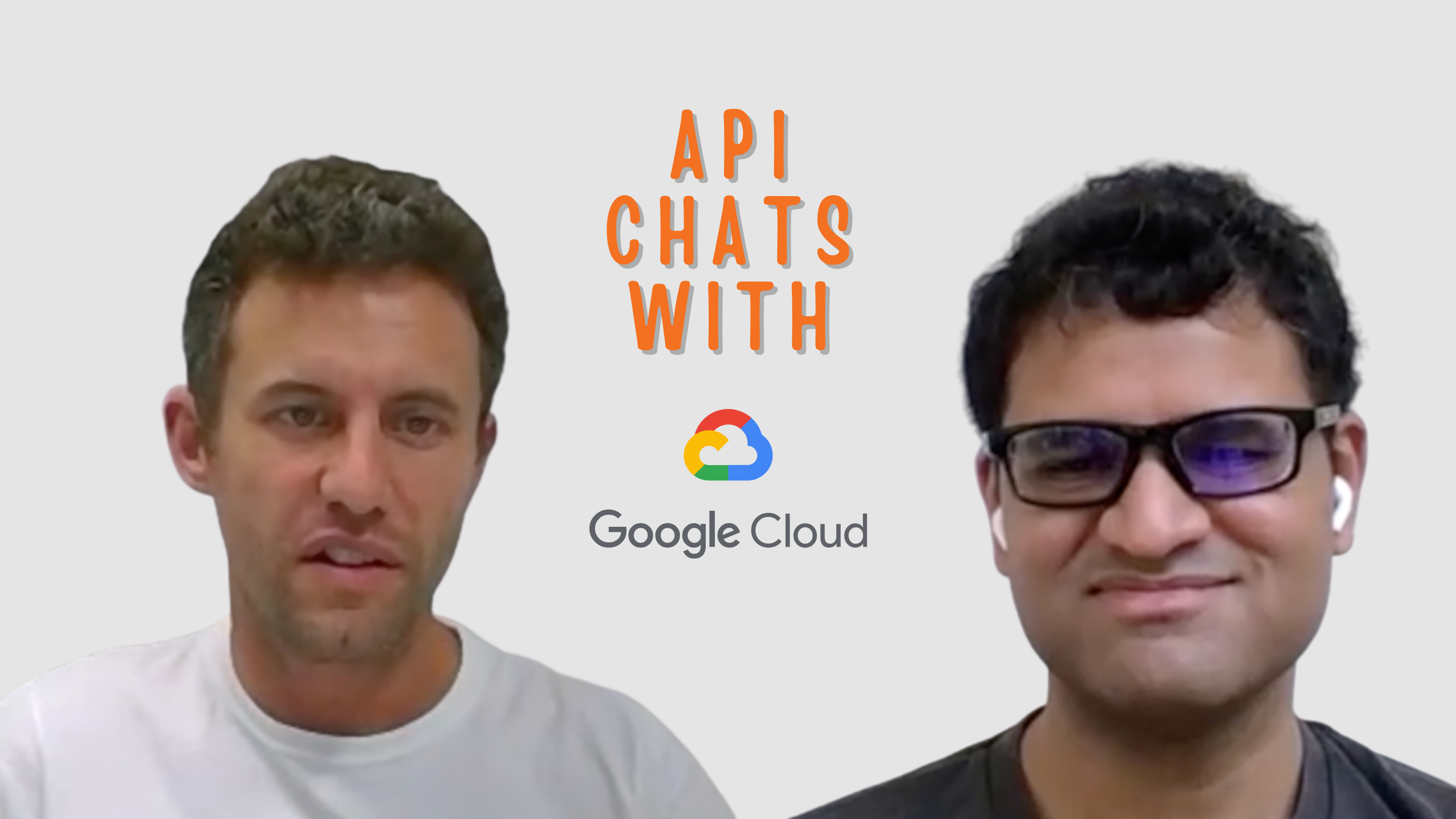 API Chat with Prashanth from Google