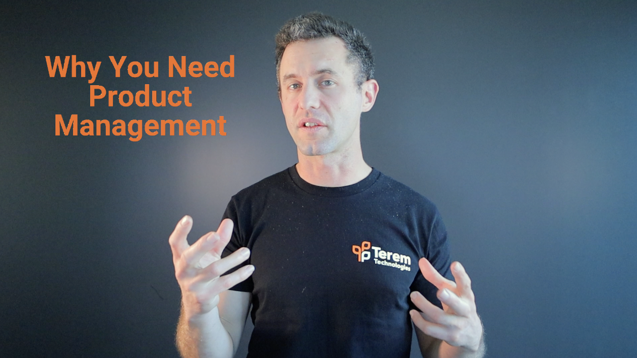 Video - Why You Need Product Management