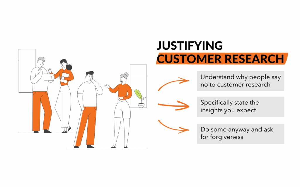 How to justify customer research